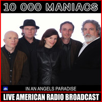 10,000 Maniacs - In An Angels Paradise (Live)