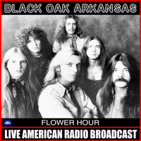 Black Oak Arkansas - Flower Hour (Live)