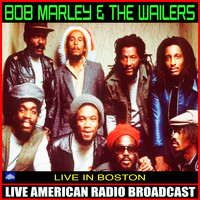 BOB MARLEY AND THE WAILERS - Live In Boston (Live)