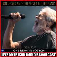 Bob Seger & The Silver Bullet Band - One Night In Boston Vol 2 (Live)