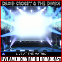 David Crosby - Live At The Matrix (Live)