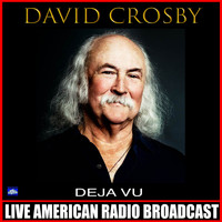 David Crosby - Déjà Vu (Live)