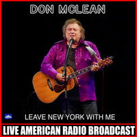 Don McLean - Leave New York With Me (Live)