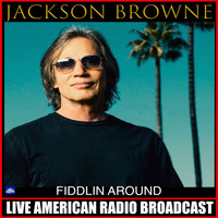 Jackson Browne - Fiddlin' Around (Live)
