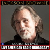 Jackson Browne - Doctor My Eyes (Live)