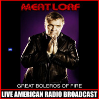 Meat Loaf - Great Boleros Of Fire (Live)
