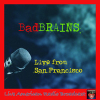 Bad Brains - Live from San Francisco (Live)