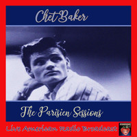 Chet Baker - The Parisien Sessions (Live)