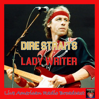 Dire Straits - Lady Writer (Live)