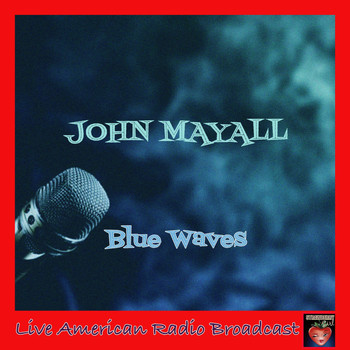 John Mayall - Blue Waves (Live)