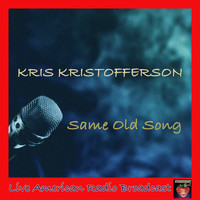 Kris Kristofferson - Same Old Song (Live)