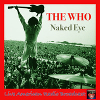 The Who - Naked Eye (Live)