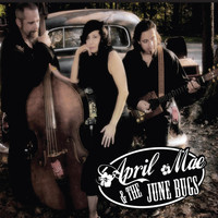 April Mae & the June Bugs - April Mae & The June Bugs