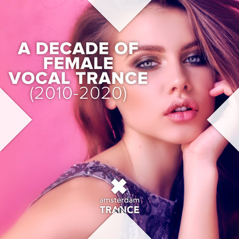 Various Artists - A Decade of Female Vocal Trance (2010 - 2020)