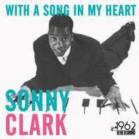Sonny Clark - With a Song in My Heart