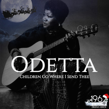 Odetta - Children Go Where I Send Thee