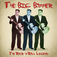 The Big Bopper - The Rock 'n Roll Legend (Remastered)