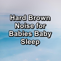 White Noise Collectors - Hard Brown Noise for Babies Baby Sleep