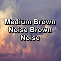 Relaxing Rain Sounds - Medium Brown Noise Brown Noise