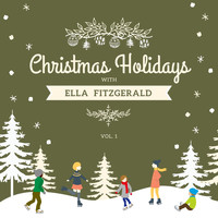Ella Fitzgerald - Christmas Holidays with Ella Fitzgerald, Vol. 1