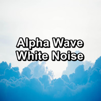 Baby Sleep Music - Alpha Wave White Noise
