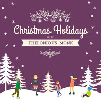 Thelonious Monk - Christmas Holidays with Thelonious Monk