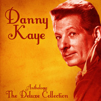 Danny Kaye - Anthology: The Deluxe Collection (Remastered)