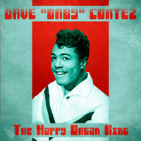 "Dave ""Baby"" Cortez - The Happy Organ King (Remastered)"