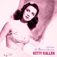 Kitty Kallen - Anthology: The Deluxe Collection (Remastered)