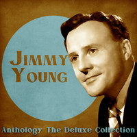 Jimmy Young - Anthology: The Deluxe Collection (Remastered)