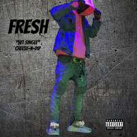 Fresh - CHEESE-N-DIP (Explicit)