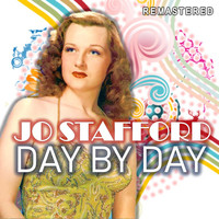 Jo Stafford - Day by Day (Remastered)