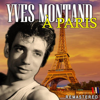 Yves Montand - À Paris (Remastered)