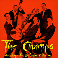 The Champs - Anthology: The Definitive Collection (Remastered)