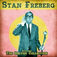 Stan Freberg - Anthology: The Deluxe Collection (Remastered)