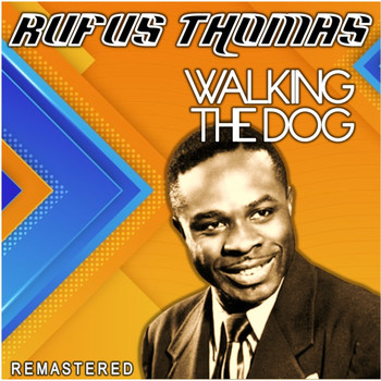 Rufus Thomas - Walking the Dog (Remastered)