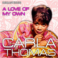 Carla Thomas - A Love of My Own (Remastered)
