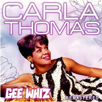Carla Thomas - Gee Whiz (Remastered)