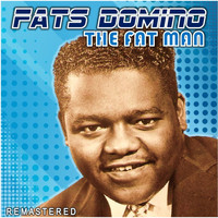 Fats Domino - The Fat Man (Remastered)