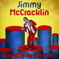 Jimmy McCracklin - Anthology: His Early Years (Remastered)