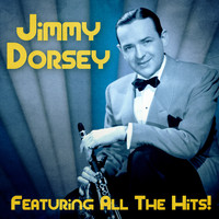 Jimmy Dorsey - All The Hits! (Remastered)