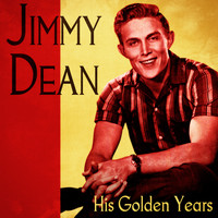 Jimmy Dean - His Golden Years (Remastered)