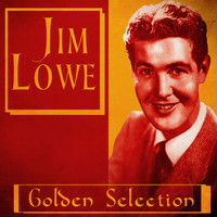 Jim Lowe - Golden Selection (Remastered)