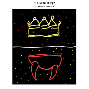 Pilgerhertz - My Sweet Saviour