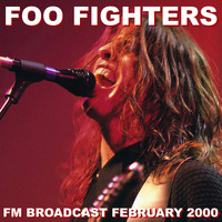 Foo Fighters - Foo Fighters FM Broadcast February 2000