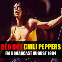 Red Hot Chili Peppers - Red Hot Chili Peppers FM Broadcast August 1994