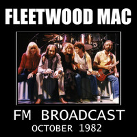 Fleetwood Mac - Fleetwood Mac FM Broadcast October 1982