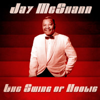 Jay McShann - The Swing of Hootie (Remastered)