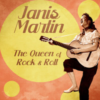 Janis Martin - The Queen of Rock & Roll (Remastered)