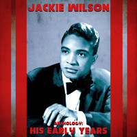 Jackie Wilson - Anthology: His Early Years (Remastered)